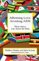 О книге «Утверждая любовь, избегая СПИДа: чему Африка может научить Запад»